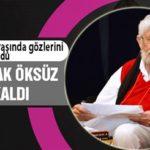 BİZE YEŞİLİ SEVDİREN ADAM 'TOPRAK DEDE'Yİ UNUTMAYACAĞIZ!